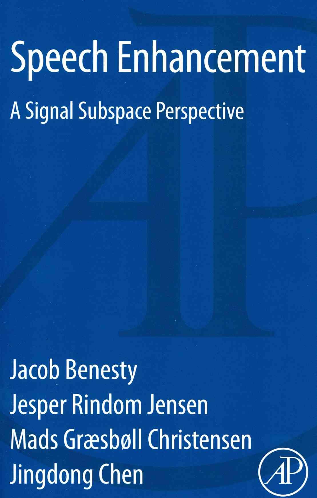 Speech Enhancement By Benesty, Jacob/ Jensen, Jesper Rindom/ Christensen, Mads Graesboll/ Chen, Jingdong